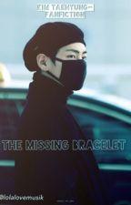 The missing bracelet || Kim Taehyung FF by lolalovemusik