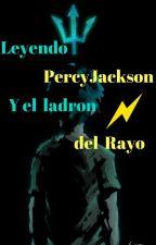Leyendo Percy Jackson y el ladron del rayo (Leido por los dioses) by Amo-la-Lectura