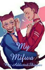My Mifwa by AddictedShipper