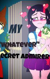 "My ""whatever"" Secret Admirer by emjeyhlrocks"