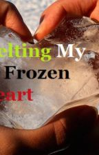 Melting My Frozen Heart by nontonedeaf
