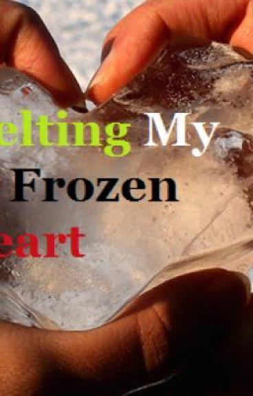 Melting My Frozen Heart