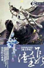 Ta Là Vương Phi Của Vương Gia Cặn Bã - Thiển Thiển Đích Tâm by CaarmTus1510