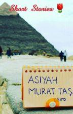 SHORT STORİES 🌷 by asiyah_murattas