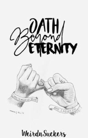 Oath Beyond Eternity  by WeirdnSuckers