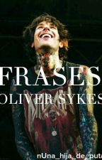 Frases |Oliver Sykes| by _xxsilvx