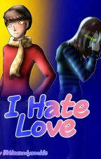 I hate Love//KürbisTumor by _waca_