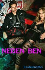 NEDEN BEN by Kardelenciftci19
