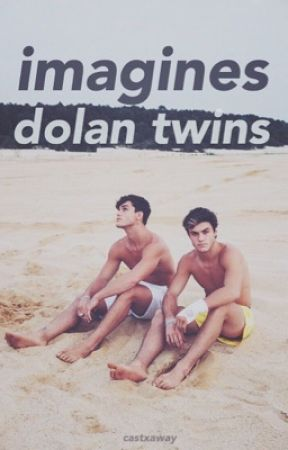 dolan twins imagines by castxaway