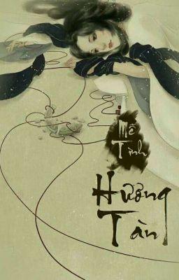 [Cổ Đại-Cung Đấu] Hương Tàn