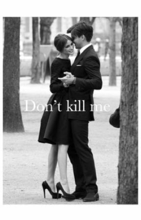 Don't kill me  by blxck_dxxmxnd