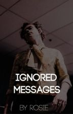 رسائل مُتَجاهَلة || Ignored messages  by rosie_333