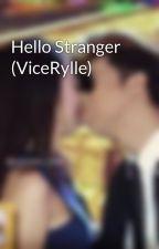 Hello Stranger (ViceRylle) by AimeeAndreaDungcaTam