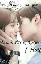[ Fanfic: DươngSảng] Nam thần, em yêu anh by ngocdinh24