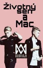 Životný sen a Mac|{SK}fanfiction Marcus & Martinus| by arianator_veronika
