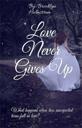 Love Never Gives Up (Changed) 1 by someoneyoulove31