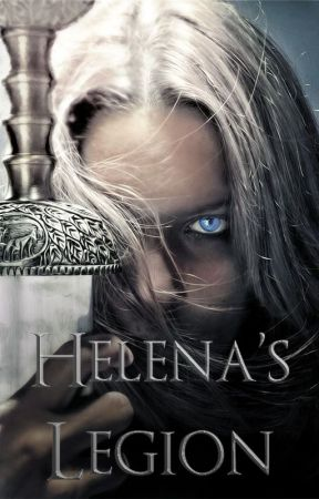 Helena's Legion (COMPLETED) by padmeleiarey14