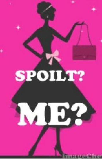 Spoilt? Me? (Watty awards 2011 VOTE)