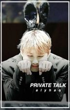 private talk ; junhao by alyhao