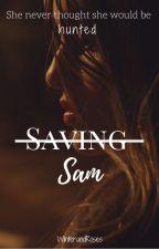 Saving Sam by WinterandRoses