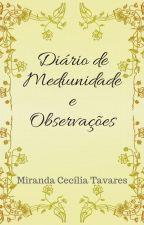 Diário de mediunidade e observações by MirandaCeciliaT
