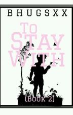 To Stay With by Bhugsxx