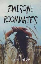 Emison: Roommates by slaymitchell15