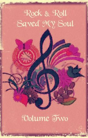 Rock and Roll Saved My Soul Volume Two: For the Love of Music by rockandrollsavedmyso