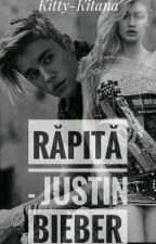 Răpită-Justin Bieber || Vol. I si II by Kitty_Kitana