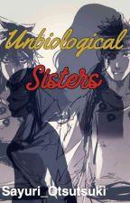 Unbiological Sisters by Sayuri_Otsutsuki