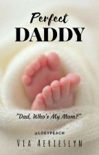 Perfect Daddy [Sequel LINE CHAT] by Loeypeach