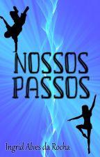 Nossos Passos - PAUSADO by IngridAlvesdaRocha