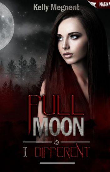 Full Moon ~ Différente #Wattys2019