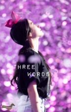 three words | k.th & k.dh by inhalexhale
