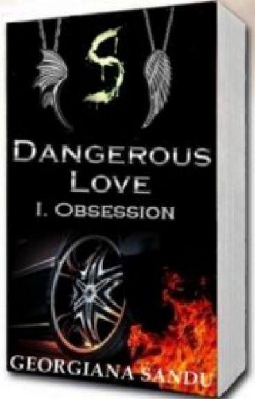 Dangerous Love H.S I. Obsession