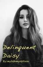 Delinquent Daisy (Book 5) by mylifemyoption