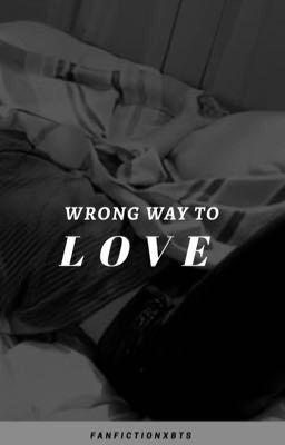 Đọc truyện [Allmin] Wrong way to love