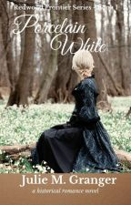 Porcelain White (Book #1) by JulieGranger