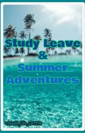 Study Leave and Summer Adventures by charl_lol_lottie
