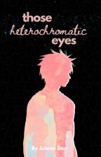 Those Heterochromatic Eyes (Kuroko no Basket - Akashi Seijuro Fan Fiction) by Julichandesu17