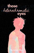 Those Heterochromatic Eyes (Kuroko no Basket - Akashi Seijuro Fan Fiction) by Julichandesu17