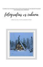 fotografias vs cabana by im_dandara