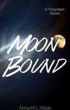 Moon Bound (The Forgotten Series, #5) by AMLKoski