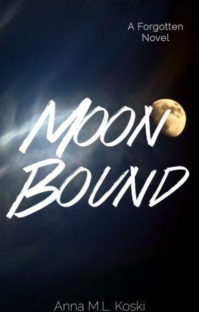 Moon Bound (Forgotten Series, #5) by AMLKoski