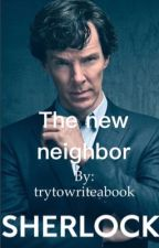 The new neighbor (Sherlock FF) by trytowriteabook