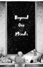 Beyond our Minds by Laurrain