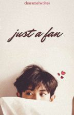 Just a Fan by Ms_ABnormal