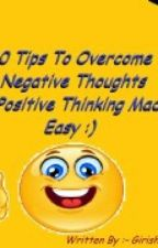 10 Tips to Overcome Negative Thoughts: Positive Thinking Made Easy by Girish98151