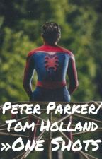 Peter Parker/Tom Holland»One Shots by SpiderWonder