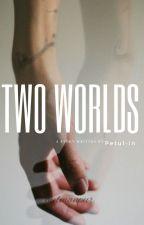 Two Worlds ×Larry× by Petul-in